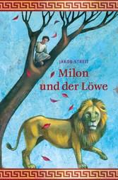 Milon und der Löwe Eine Erzählung aus der Zeit des frühen Christentums.