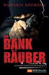 Der Bankräuber Die wahre Geschichte des Farzad R.