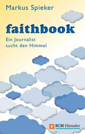 Faithbook Ein Journalist sucht den Himmel