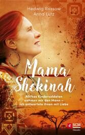 Mama Shekinah Afrikas Kindersoldaten nahmen mir den Mann - ich antwortete ihnen mit Liebe