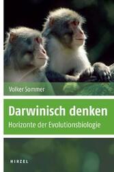 Darwinisch denken Horizonte der Evolutionsbiologie