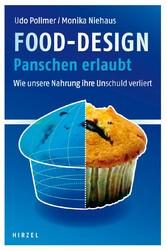 Food-Design: Panschen erlaubt Wie unsere Nahrung ihre Unschuld verliert