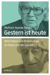 Gestern ist heute Heinz Haber und Robert Jungk im Disput um die Zukunft