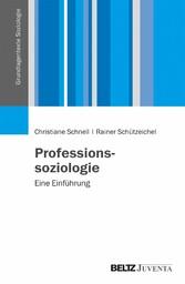Professionssoziologie Eine Einführung