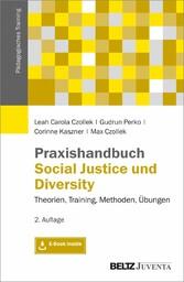 Praxishandbuch Social Justice und Diversity Theorien, Training, Methoden, Übungen. Mit E-Book inside