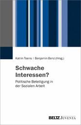 Schwache Interessen? Politische Beteiligung in der Sozialen Arbeit