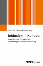 Inklusion in Kanada Internationale Perspektiven auf heterogenitätssensible Bildung