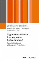 Vignettenbasiertes Lernen in der Lehrerbildung Fachdidaktische und pädagogische Perspektiven