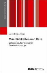 Männlichkeiten und Care Selbstsorge, Familiensorge, Gesellschaftssorge
