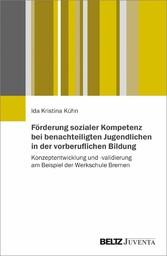 Förderung sozialer Kompetenz bei benachteiligten Jugendlichen in der vorberuflichen Bildung Konzeptentwicklung und -validierung am Beispiel der Werkschule Bremen