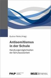 Antisemitismus in der Schule Handlungsmöglichkeiten der Schulsozialarbeit