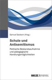 Schule und Antisemitismus Politische Bestandsaufnahme und pädagogische Handlungsmöglichkeiten