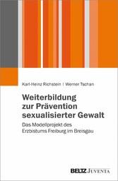Weiterbildung zur Prävention sexualisierter Gewalt Das Modellprojekt des Erzbistums Freiburg im Breisgau