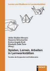 Spielen, Lernen, Arbeiten in Lernwerkstätten Facetten der Kooperation und Kollaboration