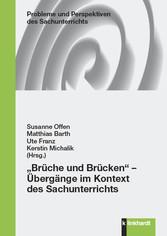 Brüche und Brücken  Übergänge im Kontext des Sachunterrichts