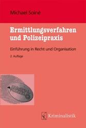 Ermittlungsverfahren und Polizeipraxis Einführung in Recht und Organisation