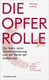 Die Opferrolle Der Islam, seine Selbstinszenierung und die Werte der Aufklärung