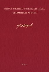 Gesammelte Werke / Vorlesungen über die Philosophie der Weltgeschichte IV Nachschriften zum Kolleg des Wintersemesters 1830/31
