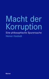 Macht der Korruption Eine philosophische Spurensuche