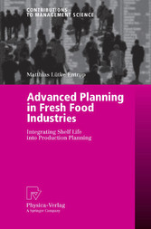Advanced Planning in Fresh Food Industries Integrating Shelf Life into Production Planning