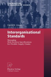 Interorganisational Standards Managing Web Services Specifications for Flexible Supply Chains