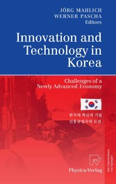 Innovation and Technology in Korea Challenges of a Newly Advanced Economy