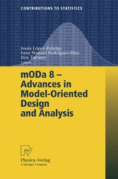 mODa 8 - Advances in Model-Oriented Design and Analysis Proceedings of the 8th International Workshop in Model-Oriented Design and Analysis held in Almagro, Spain, June 4-8, 2007