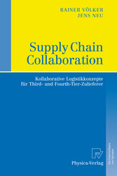 Supply Chain Collaboration Kollaborative Logistikkonzepte für Third- und Fourth-Tier-Zulieferer