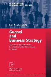 Guanxi and Business Strategy Theory and Implications for Multinational Companies in China