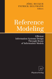 Reference Modeling Efficient Information Systems Design Through Reuse of Information Models