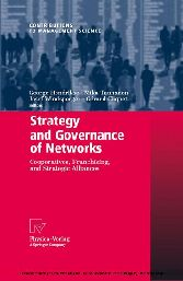 Strategy and Governance of Networks Cooperatives, Franchising, and Strategic Alliances