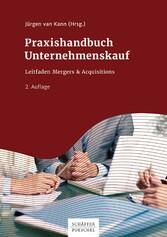 Praxishandbuch Unternehmenskauf & Acquisitions