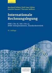 Internationale Rechnungslegung IFRS 1 bis 16, IAS 1 bis 41, IFRIC-Interpretationen, Standardentwürfe