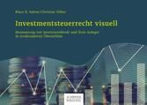 Investmentsteuerrecht visuell Besteuerung von Investmentfonds und ihrer Anleger in strukturierten Übersichten