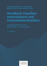 Handbuch Familienunternehmen und Unternehmerfamilien Gestaltungspraxis in Zivil-, Gesellschafts- und Steuerrecht