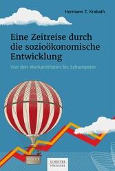 Eine Zeitreise durch die sozioökonomische Entwicklung Von den Merkantilisten bis Schumpeter
