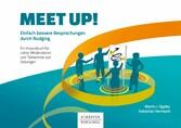 Meet up! Einfach bessere Besprechungen durch Nudging. Ein Impulsbuch für Leiter, Moderatoren und Teilnehmer von Sitzungen