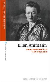 Ellen Ammann Frauenbewegte Katholikin