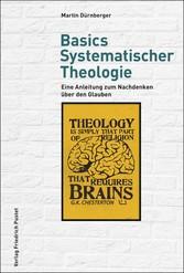 Basics Systematischer Theologie Eine Anleitung zum Nachdenken über den Glauben