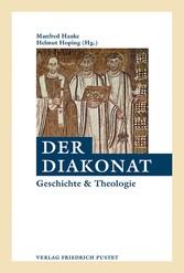 Der Diakonat Geschichte und Theologie
