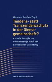 Tendenz- statt Transzendenzschutz in der Dienstgemeinschaft? Aktuelle Anstöße zur Loyalitätsfrage durch den Europäischen Gerichtshof