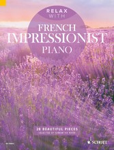 Relax with French Impressionist Piano 28 Beautiful Pieces