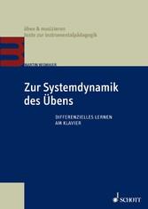 Zur Systemdynamik des Übens Differenzielles Lernen am Klavier