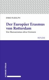 Der Europäer Erasmus von Rotterdam Ein Humanismus ohne Grenzen