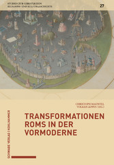 Transformationen Roms in der Vormoderne