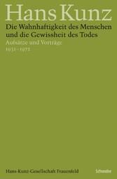 Die Wahnhaftigkeit des Menschen und die Gewissheit des Todes Aufsätze und Vorträge 1931-1972.