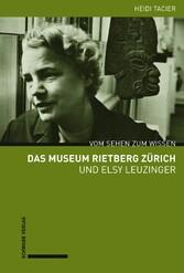 Das Museum Rietberg Zürich und Elsy Leuzinger Vom Sehen zum Wissen