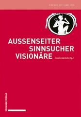 Außenseiter - Sinnsucher - Visionäre Eranos 2017 und 2018