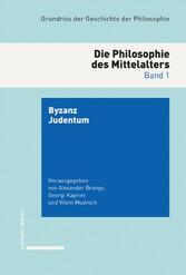 Grundriss der Geschichte der Philosophie. Begründet von Friedrich... / Die Philosophie des Mittelalters. Byzanz. Judentum