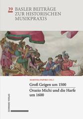 Groß Geigen um 1500 * Orazio Michi und die Harfe um 1600